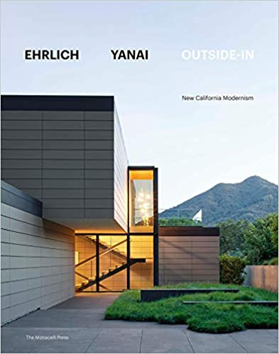 Ehrlich Yanai Outside-In: New California Modernism Coffee Table Book