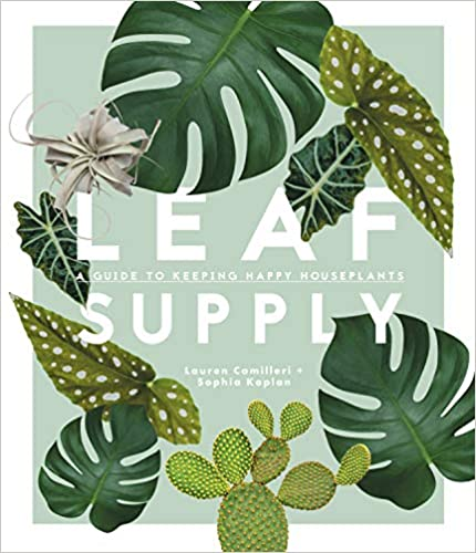 Leaf Supply: A Guide to Keeping Happy House Plants Coffee Table Book