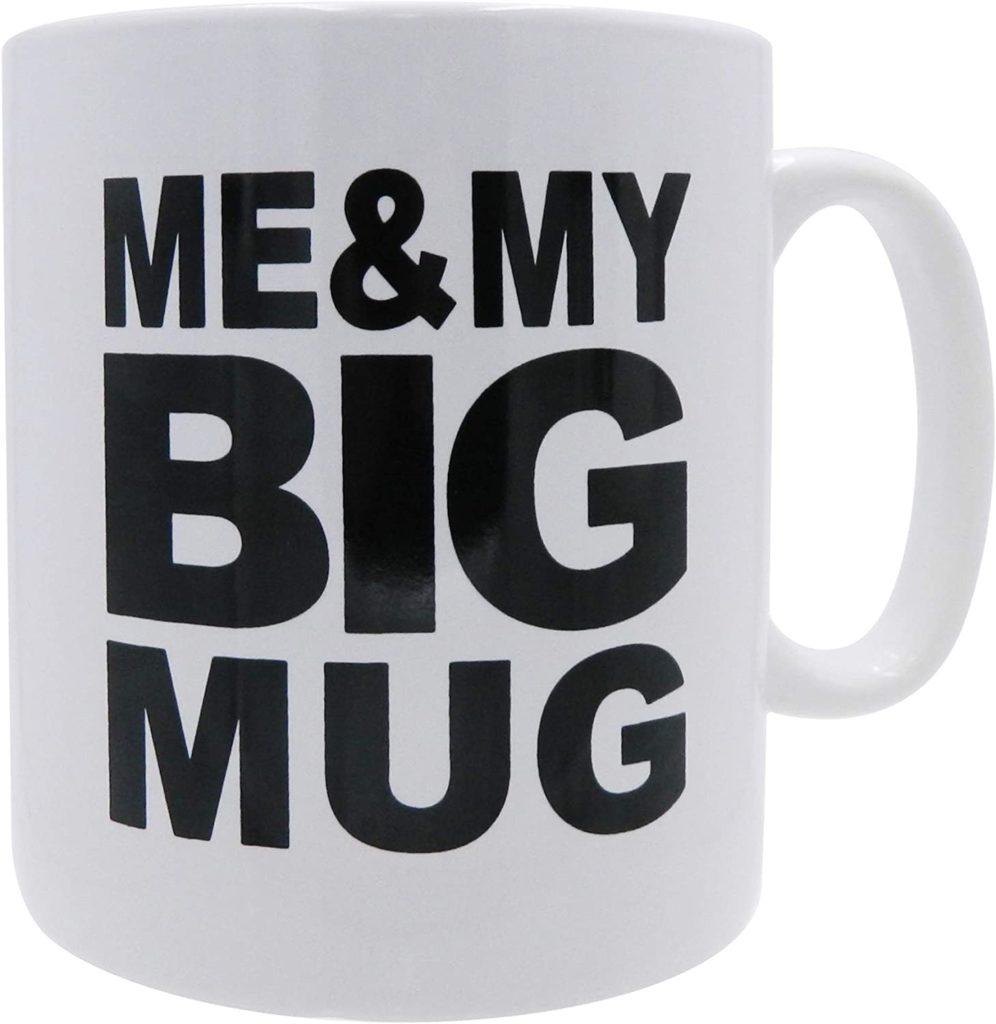"""""""ME & MY BIG MUG"""" Large Coffee Mug"""