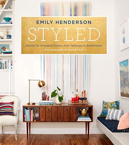 """""""Styled"""" by Emily Henderson"""