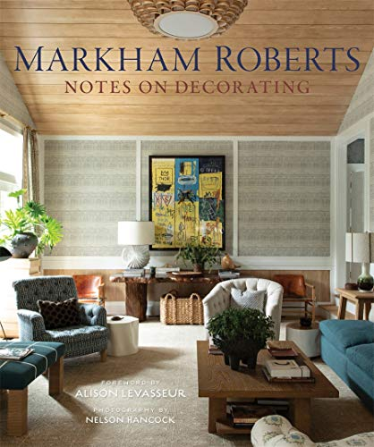 """""""Notes on Decorating"""" By Markham Roberts"""